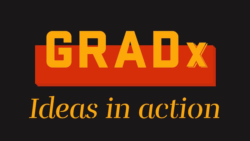 GRADx Ideas in Action
