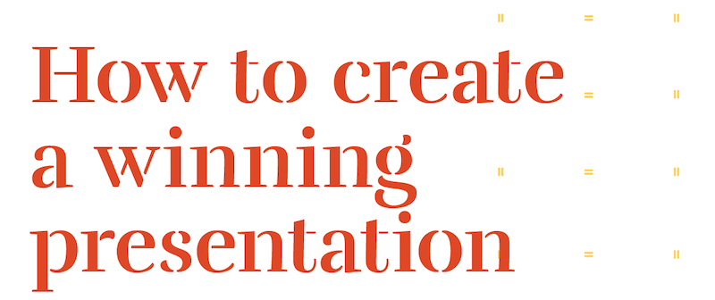 How to create a winning presentation
