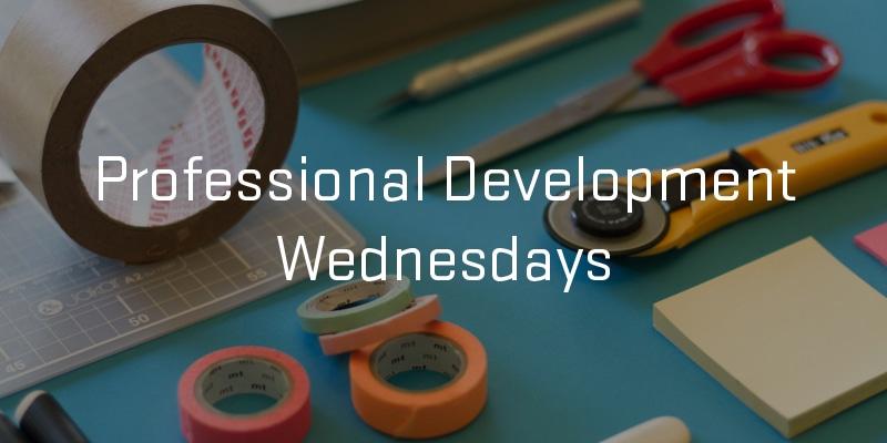 Professional Development Wednesdays